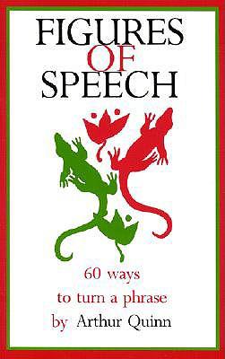 Figures of Speech By Quinn, Arthur